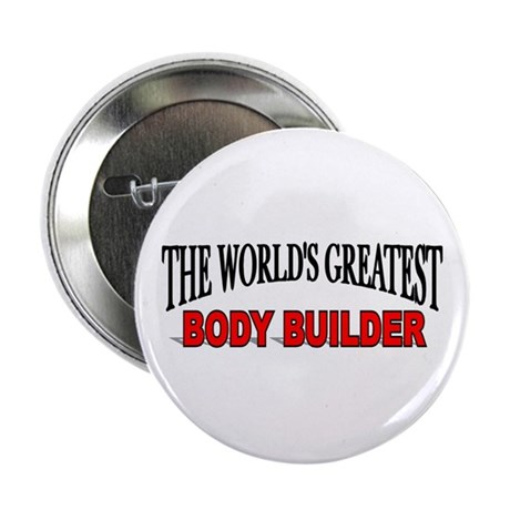 """The World's Greatest Body Builder"" Button"