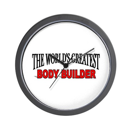 """""""The World's Greatest Body Builder"""" Wall Clock"""