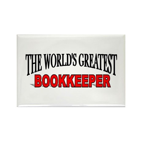 """""""The World's Greatest Bookkeeper"""" Rectangle Magnet"""