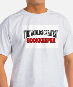 """The World's Greatest Bookkeeper"" Ash Grey T-Shirt"