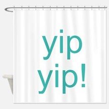 yip yip! Shower Curtain