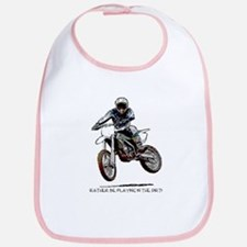 Rather be playing in the dirt with a motorbike Bib