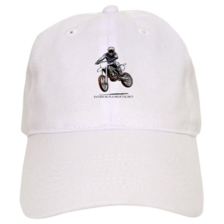 Rather be playing in the dirt with a motorbike Cap