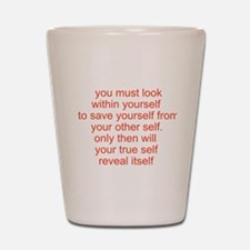 your true self Shot Glass