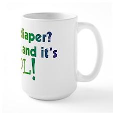 See my Diaper? It's cloth and Mug