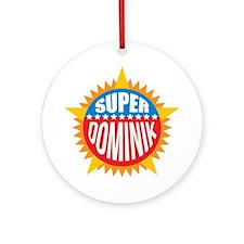 Super Dominik Ornament (Round)