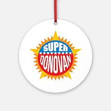 Super Donovan Ornament (Round)