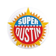 "Super Dustin 3.5"" Button (100 pack)"