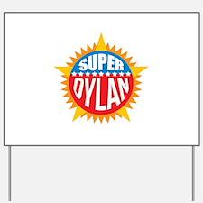 Super Dylan Yard Sign