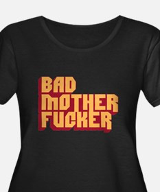 Bad Mother Fucker Plus Size T-Shirt