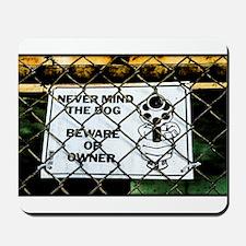 Beware of owner Mousepad