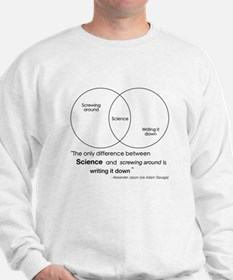 Mythbusters Science Quote Sweatshirt