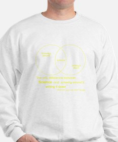 Mythbusters Science Quote (yellow) Sweatshirt