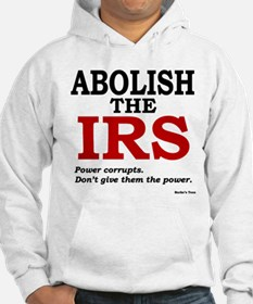 Abolish the IRS (Power corrupts) Hoodie