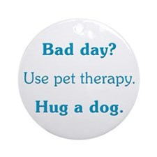 Bad Day Therapy Ornament (Round)