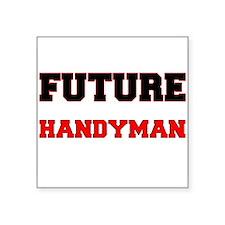 Future Handyman Sticker