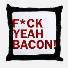 F*CK YEAH, BACON! Throw Pillow