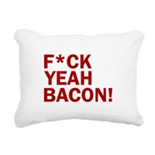 F*CK YEAH, BACON! Rectangular Canvas Pillow