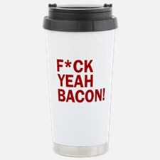 F*CK YEAH, BACON! Travel Mug