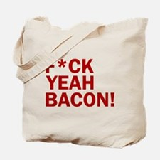 F*CK YEAH, BACON! Tote Bag
