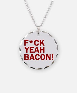 F*CK YEAH, BACON! Necklace
