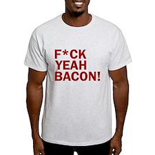 F*CK YEAH, BACON! T-Shirt