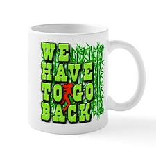 We Have to Go Back LOST Mug