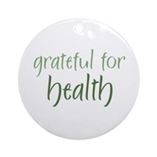 Grateful For Health Ornament (Round)
