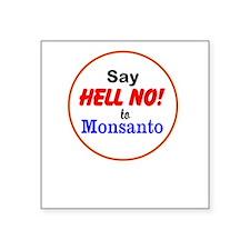 Say Hell No to Monsanto Sticker