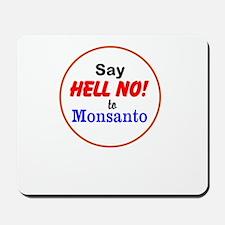 Say Hell No to Monsanto Mousepad