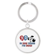 Funny 90 year old designs Round Keychain