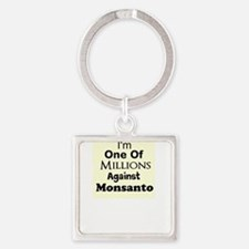 Im One of Millions Against Monsanto Keychains