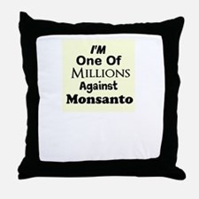 Im One of Millions Against Monsanto Throw Pillow