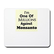 Im One of Millions Against Monsanto Mousepad