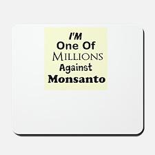 Im One of Millions Against Monsanto Mousepad