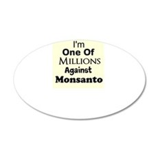 Im One of Millions Against Monsanto Wall Decal