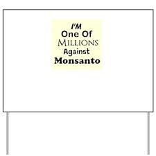 Im One of Millions Against Monsanto Yard Sign