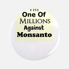 "Im One of Millions Against Monsanto 3.5"" Button"