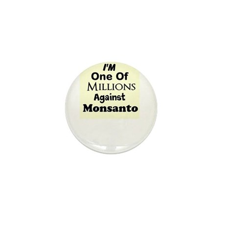 Im One of Millions Against Monsanto Mini Button