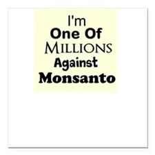 Im One of Millions Against Monsanto Square Car Mag