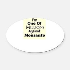Im One of Millions Against Monsanto Oval Car Magne