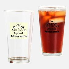Im One of Millions Against Monsanto Drinking Glass