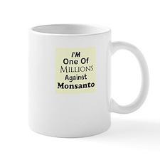 Im One of Millions Against Monsanto Mug