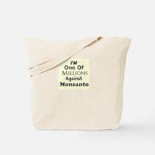 Im One of Millions Against Monsanto Tote Bag