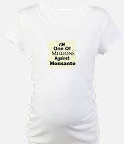 Im One of Millions Against Monsanto Shirt