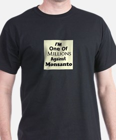 Im One of Millions Against Monsanto T-Shirt