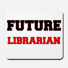 Future Librarian Mousepad