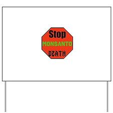 Stop Monsanto Death Yard Sign