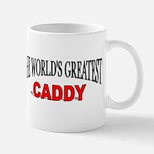"""The World's Greatest Caddy"" Mug"
