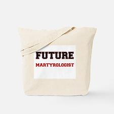 Future Martyrologist Tote Bag